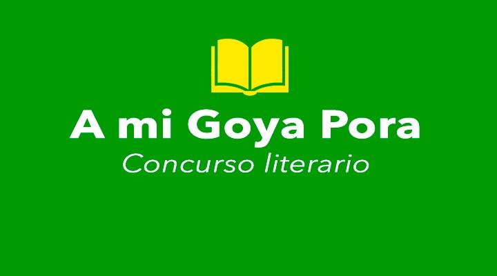 Concurso Literario a Mi Goya Pora